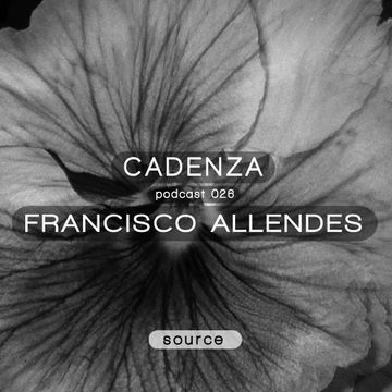 2012-06-27 - Francisco Allendes - Cadenza Podcast 026 - Source.jpg
