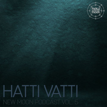 2013-01-01 - Hatti Vatti - New Moon Podcast Vol.5-1.jpg