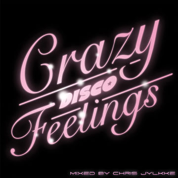 2011-02-14 - Chris Jylkke - Crazy Disco Feelings.jpg