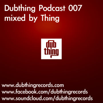 2012-07-19 - Thing - Dubthing Records Podcast 007.jpg