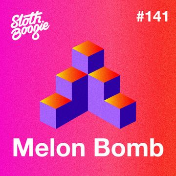 2018-06-29 - Melon Bomb - SlothBoogie Guestmix 141.jpg