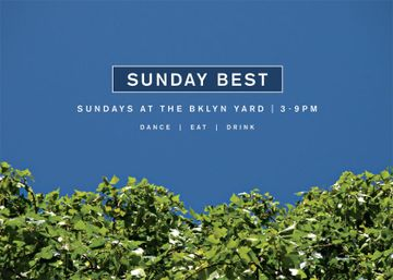 Sunday Best, The Yard, NYC.jpg