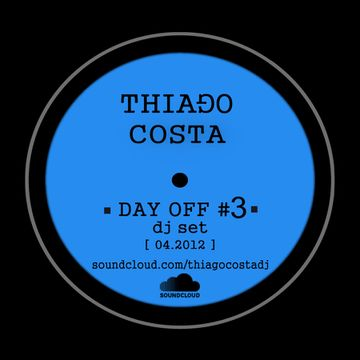2012-04-07 - Thiago Costa - Day Off 3 (Promo Mix).jpg