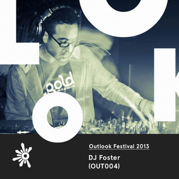 2013-04-18 - DJ Foster - Outlook Festival Promo Mix (OUT004).jpg
