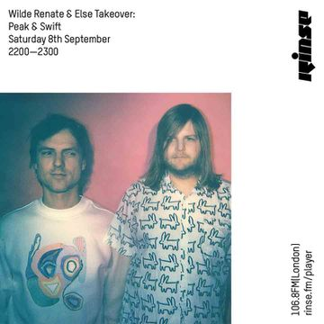 2018-09-08 - Peak & Swift - Wilde Renate & Else Takeover, Rinse FM.jpg