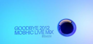 2012-12-17 - Moshic - December Episode, Goodbye 2012 (Promo Mix).jpg