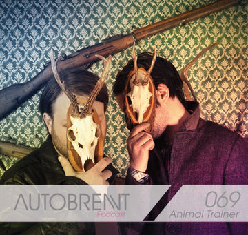 2013-05-08 - Animal Trainer - Autobrennt Podcast 069.jpg