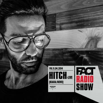 2014-04-11 - HITCH (Live) - FACT Radio Show -1.jpg