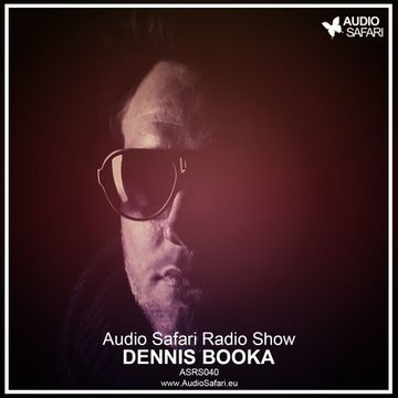 2015-05-18 - Dennis Booka - Audio Safari Radio Show 040.jpg