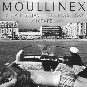 2010-05-25 - Moullinex - Villains Have Feelings Too Mixtape.png