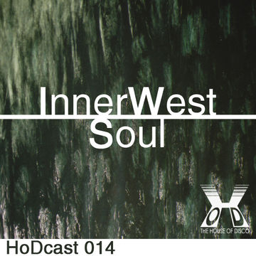 2011-05-27 - InnerWestSoul - House Of Disco Guestmix.jpg