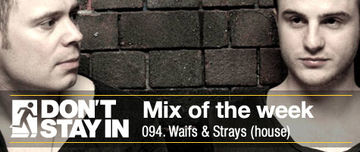 2011-07-11 - Waifs & Strays - Don't Stay In Mix Of The Week 094.jpg