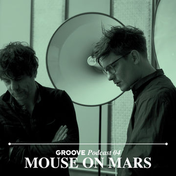 2012-02-14 - Mouse On Mars - Groove Podcast 04.jpg