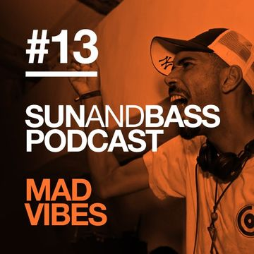 2013-04-03 - Mad Vibes - SUNANDBASS Podcast 13.jpg
