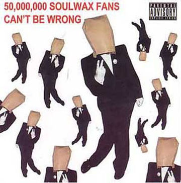 2005 - Soulwax - 50,000,000 Soulwax Fans Can't Be Wrong.jpg