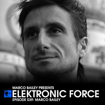 2011-09-08 - Marco Bailey - Elektronic Force Podcast 039.jpg