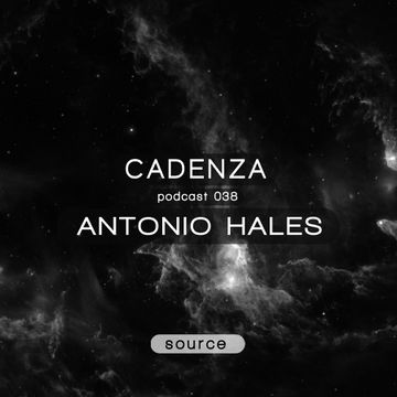 2012-11-14 - Antonio Hales - Cadenza Podcast 038 - Source.jpg