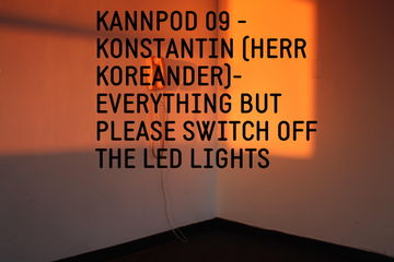 2012-11-13 - Konstantin - Everything But Please Switch Off The LED Lights (Kann Pod 09).jpg