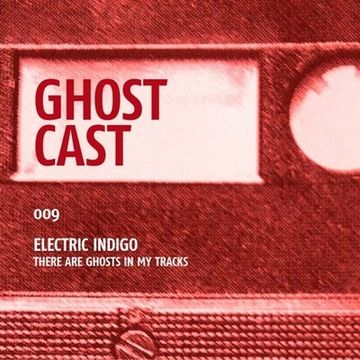 2014-01-20 - Electric Indigo - Ghostcast 009.jpg