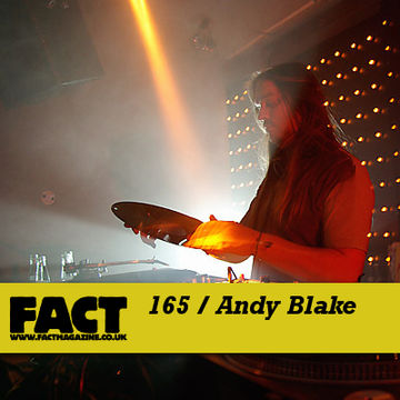 2010-07-09 - Andy Blake - FACT Mix 165.jpg