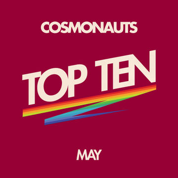 2012-05-17 - Cosmonauts - May Top Ten Mix.jpg