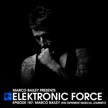 2014-07-10 - Marco Bailey - Elektronic Force Podcast 187 (The Different Musical Journey).jpg