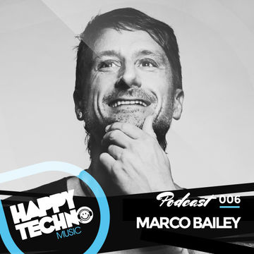 2014-07-25 - Marco Bailey - Happy Techno Music Podcast 006.jpg