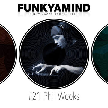 2014-10-03 - Phil Weeks - FunkYaMind Podcast 021.jpg
