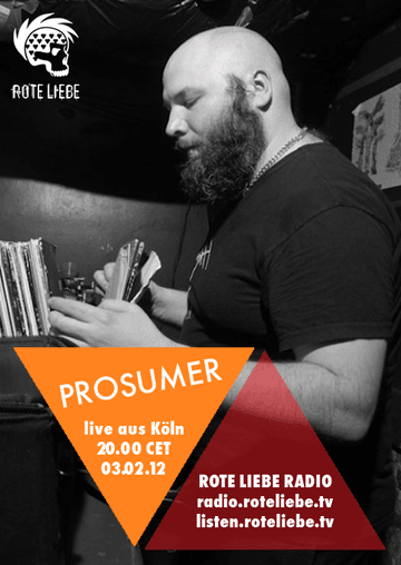 2012-02-03 - Prosumer @ Rote Liebe Radio.png