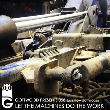 2013-08-18 - Let The Machines Do The Work - Gottwood 058.jpg