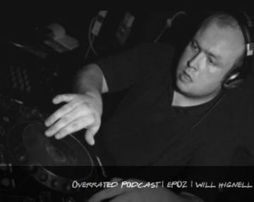 2014-01-11 - Will Hignell - Overrated Podcast EP 002.jpg
