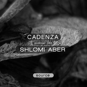 2012-11-28 - Shlomi Aber - Cadenza Podcast 040 - Source.jpg