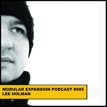 2014-01-13 - Lee Holman - Modular Expansion Podcast 005.jpg