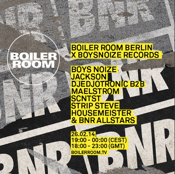 2014-02-26 - Boiler Room Berlin x Boysnoize Records.png