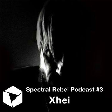 2014-06-25 - Xhei - Spectral Rebel Podcast 3.jpg