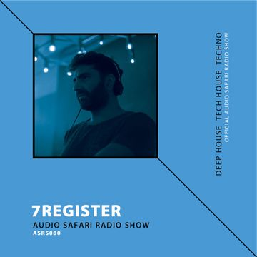 2016-10-24 - 7Register - Audio Safari Radio Show 080.jpg