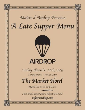 2009-11-20 - Airdrop presents A Late Supper Menu, Market Hotel, NYC -1.jpg