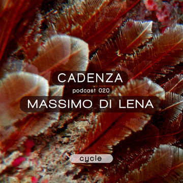 2012-05-16 - Massimo Di Lena - Cadenza Podcast 020 - Cycle.jpg