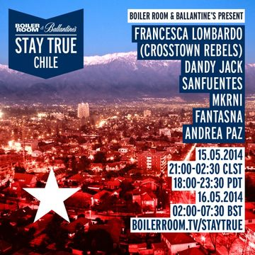 2014-05-1X - Boiler Room x Stay True Chile.jpg