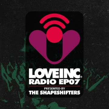 2014-09-20 - The Shapeshifters - Love Inc Radio EP07.jpg