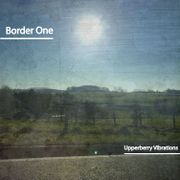 2018-06-08 - Border One - Upperberry Vibrations.jpg