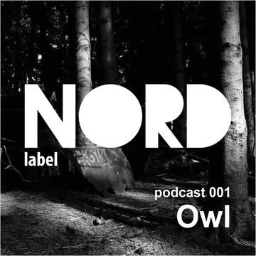 2014-05-23 - Owl - Nord Label Podcast 001.jpg