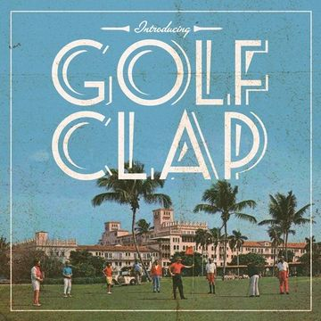 2013-05-24 - Golf Clap - That Work (Promo Mix).jpg