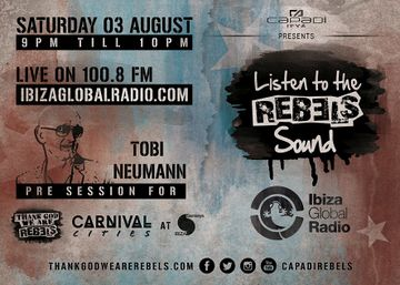2013-08-03 - Tobie Neumann - Rebels Sounds, Ibiza Global Radio.jpg