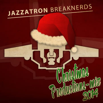2014-12-18 - Jazzatron - Christmas Productions Mix 2014.jpg