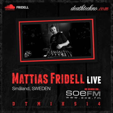 2013-11-29 - Mattias Fridell - Death Techno Mix Series 14.png