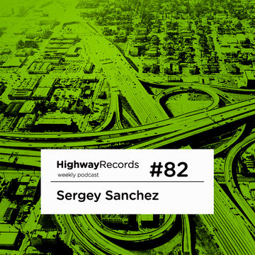 2012-09-10 - Sergey Sanchez - Highway Podcast 82.jpg