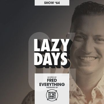 2017-07-10 - Fred Everything - Lazy Days Podcast 64a.jpg