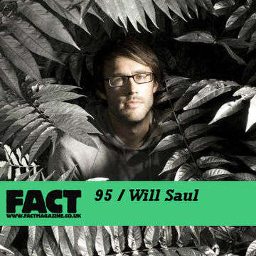 2009-10-26 - Will Saul - FACT Mix 95.jpg
