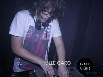2010-12-10 - Mlle Caro - Trace A Line Podcast (TAL029).jpg